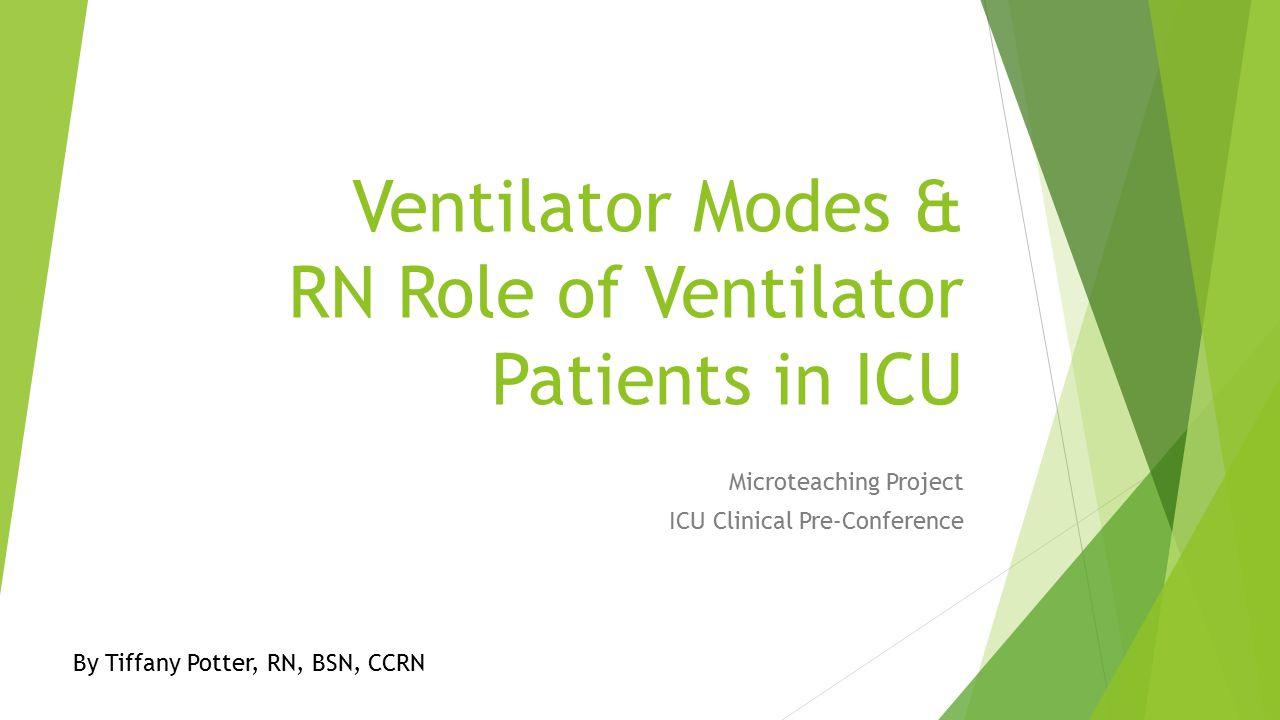 Ventilator Modes & RN Role of Ventilator Patients in ICU