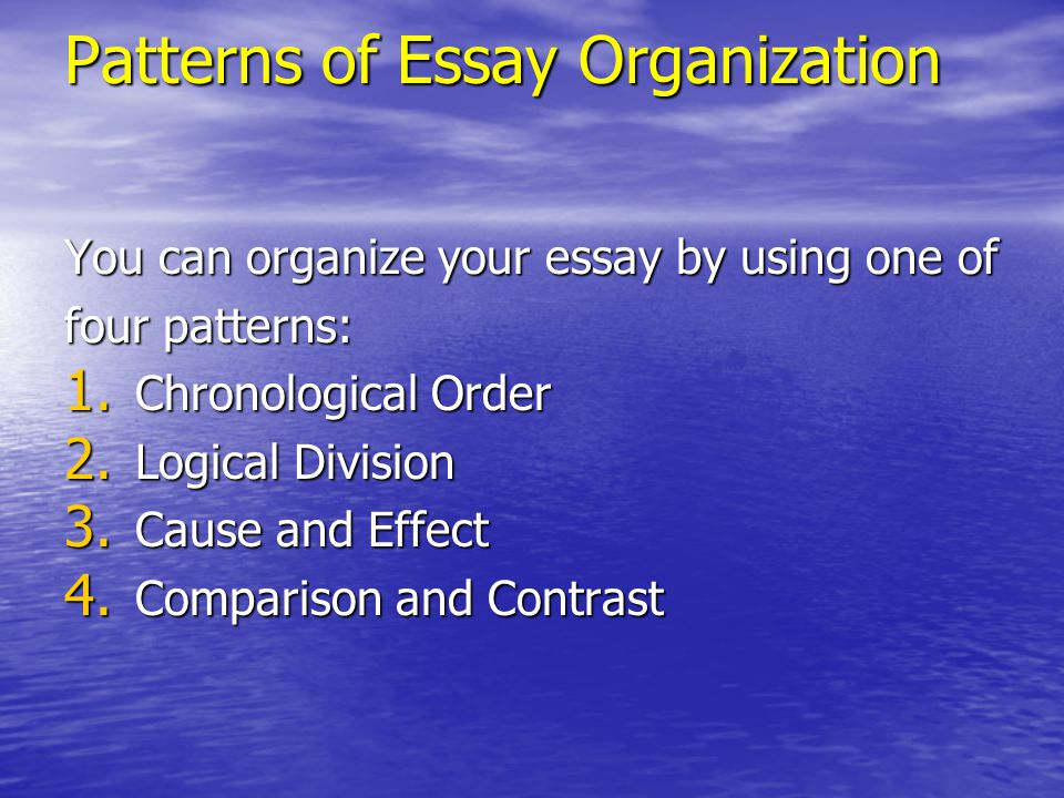organization of a cause and effect essay Cause and effect: classification and still other principles of organization based on emphasis include and also on the level of the whole essay body).