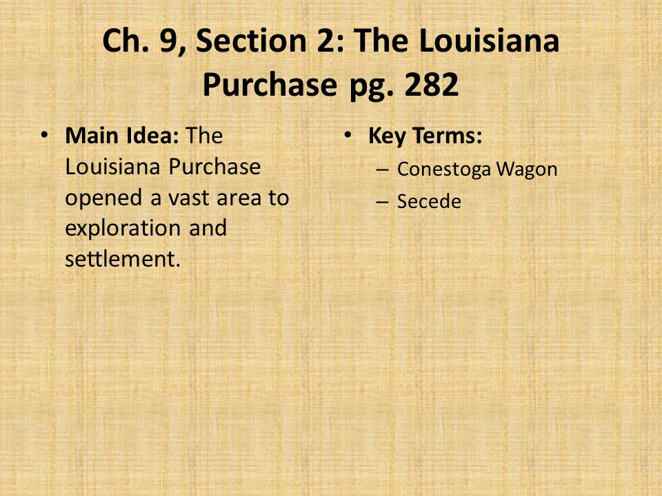 Ch. 9, Section 2: The Louisiana Purchase pg. 282