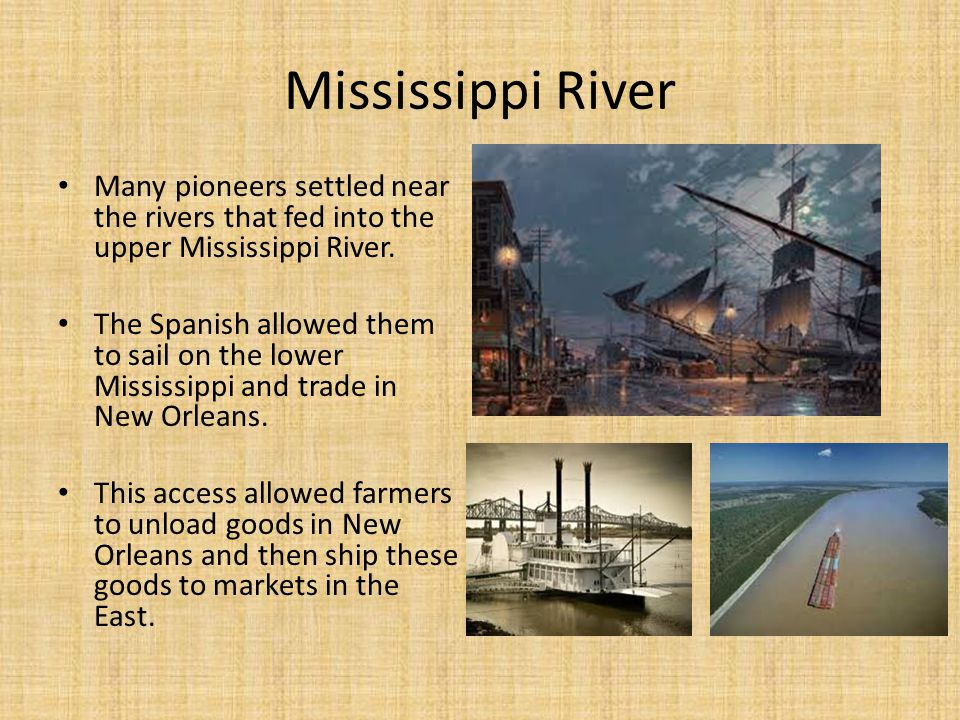 Mississippi River Many pioneers settled near the rivers that fed into the upper Mississippi River.