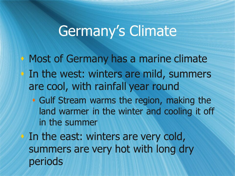 Germany's Climate Most of Germany has a marine climate