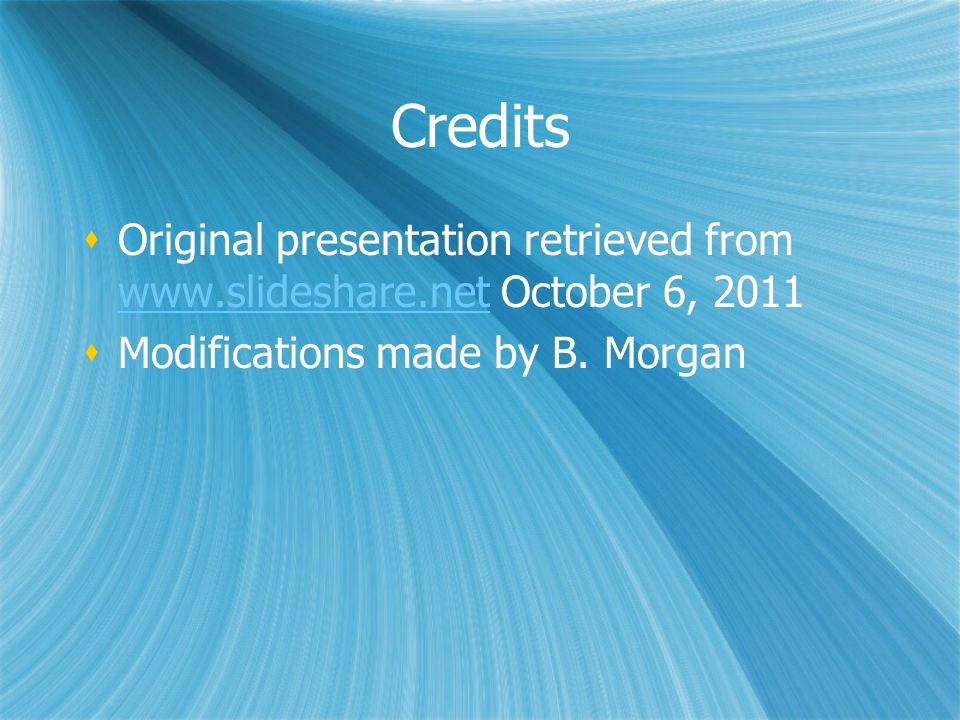 Credits Original presentation retrieved from   October 6, 2011.
