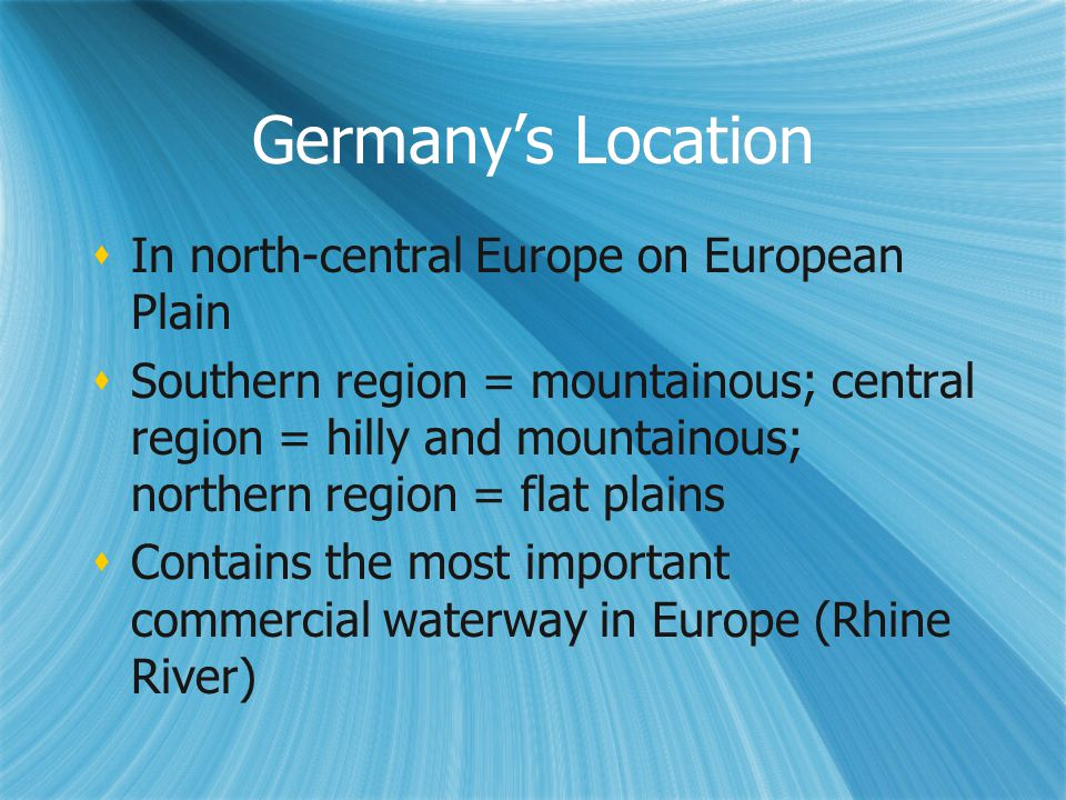 Germany's Location In north-central Europe on European Plain