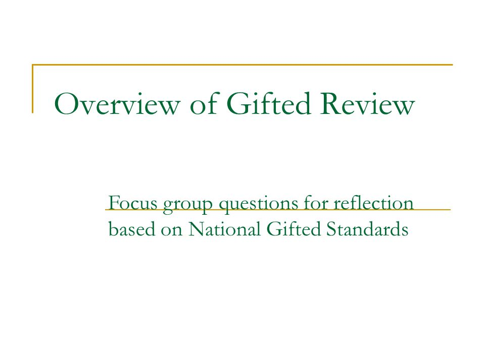 Overview of Gifted Review