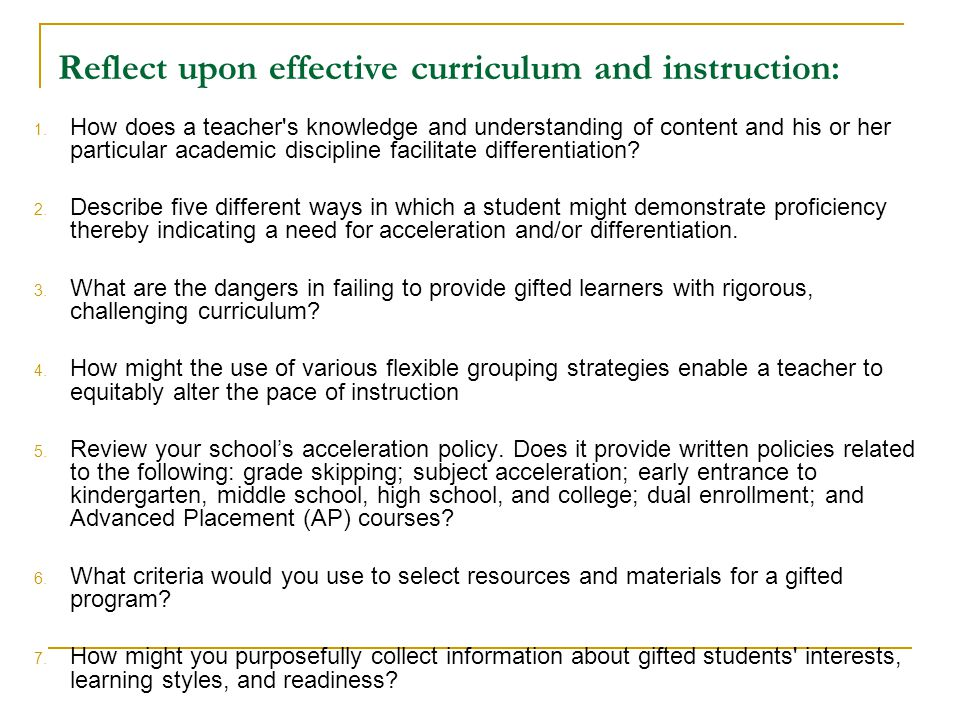 Reflect upon effective curriculum and instruction: