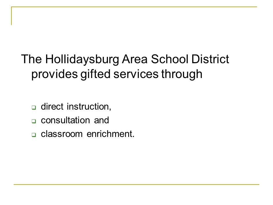 The Hollidaysburg Area School District provides gifted services through