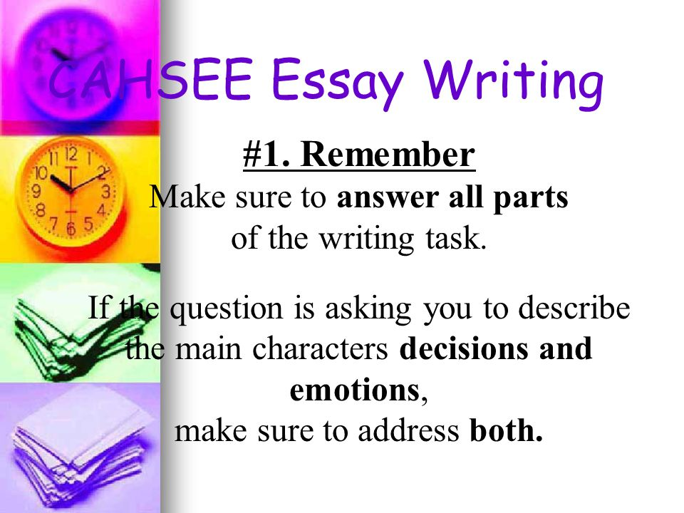 cahsee prep essay questions Confused about how to go about the cahsee essay prompts do not worry the easiest and best solution to this question is given in this article the various ways in which you can approach the essay prompts are discussed in detail.