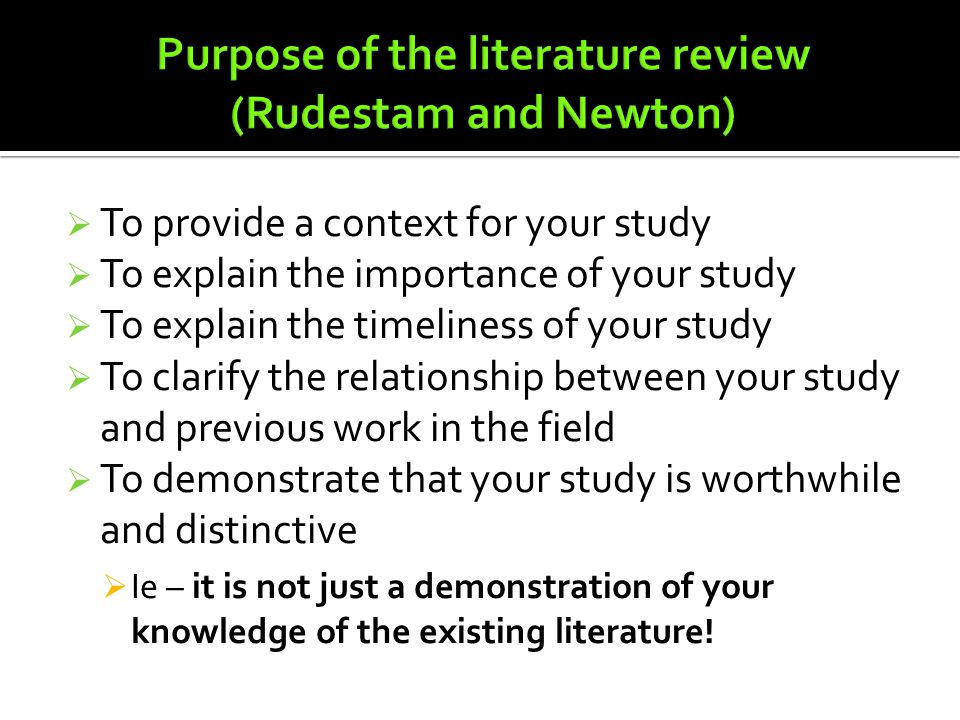purpose of literature reviews in research Literature review for dissertations guide owner:  it is up to those writing a  dissertation to continue that story with new research and new perspectives but  they must first be familiar with the story before they  purpose of a literature  review.