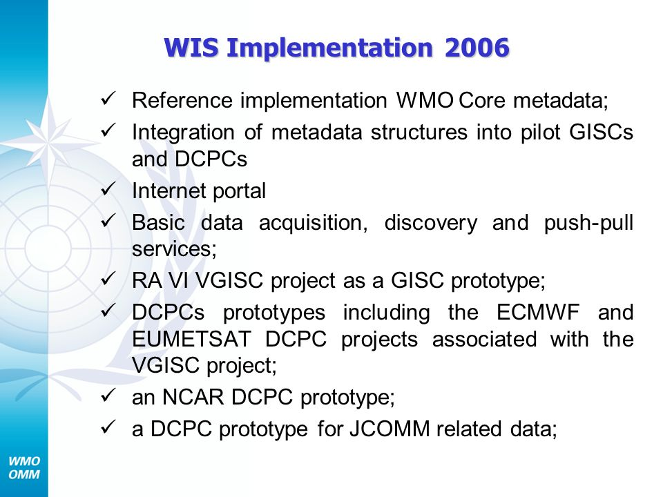 WIS Implementation 2006 Reference implementation WMO Core metadata;