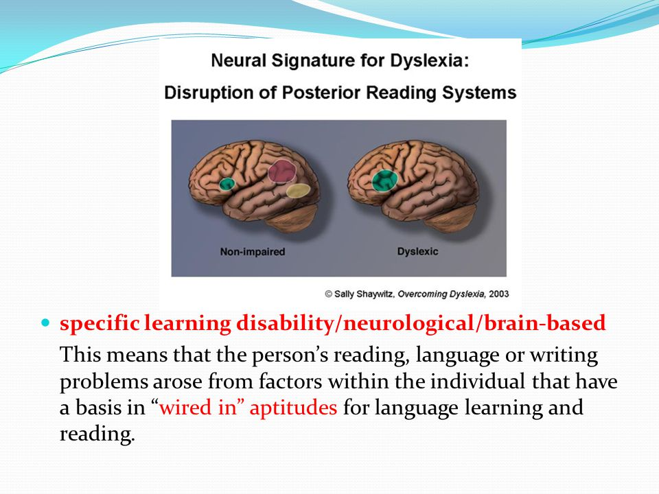the characteristics of dyslexia a language based disorder Dyslexia is a language-based learning difference it affects the organization in  the brain that controls the ability to process the way language is heard, spoken,.