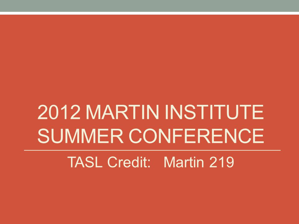 2012 Martin Institute Summer Conference