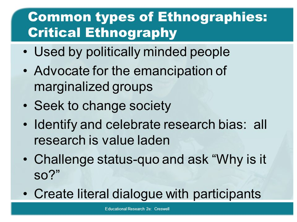 Common types of Ethnographies: Critical Ethnography