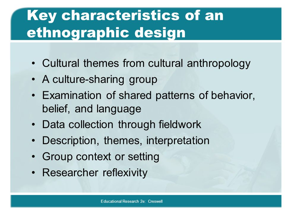 Key characteristics of an ethnographic design