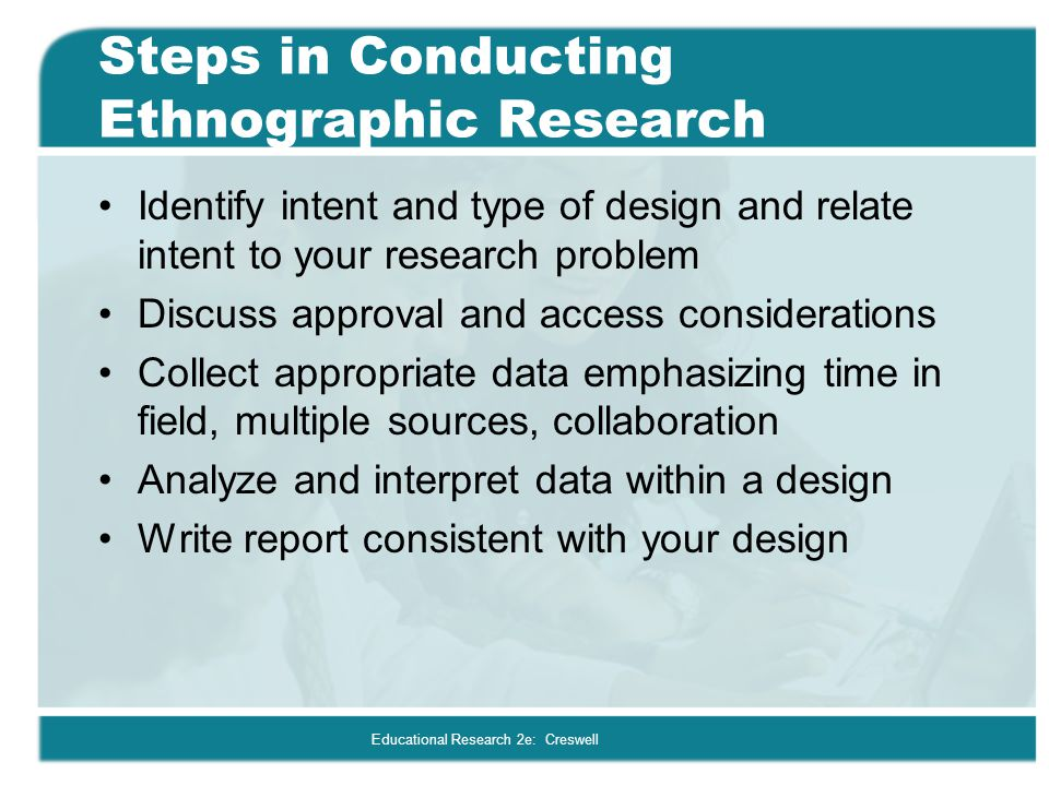 Steps in Conducting Ethnographic Research