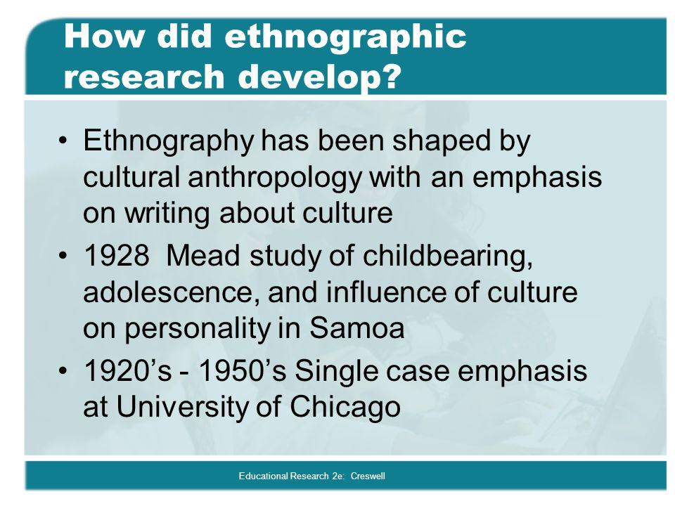 How did ethnographic research develop