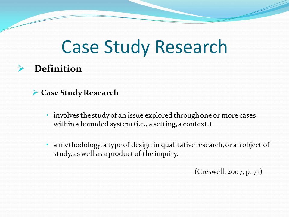 case study research definition In yin's points, case study is a specific research methodology that especially can be applied to the situation when we cannot distinguish the variable and its results based on yin's definition, the data sources of case study could be both quantitative and qualitative.