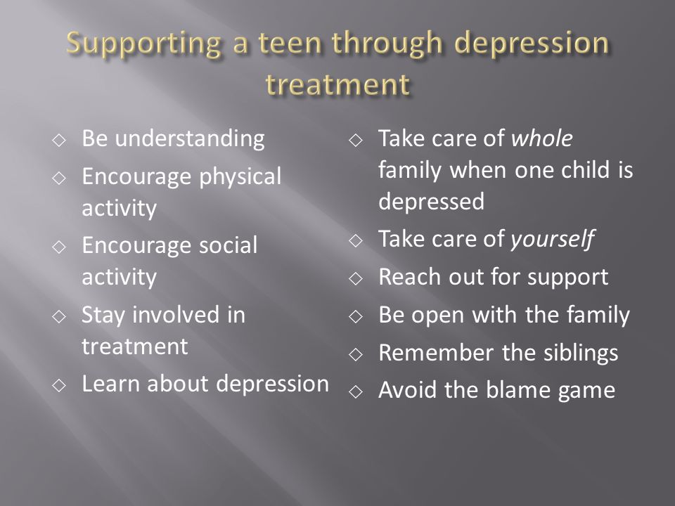 Supporting a teen through depression treatment