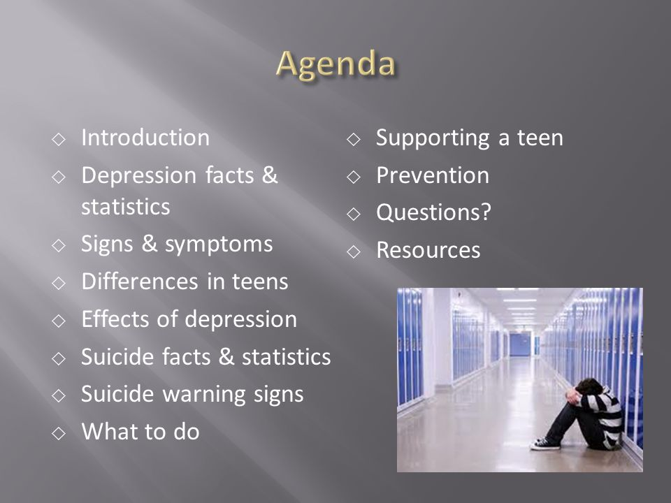 Agenda Introduction Supporting a teen Depression facts & statistics