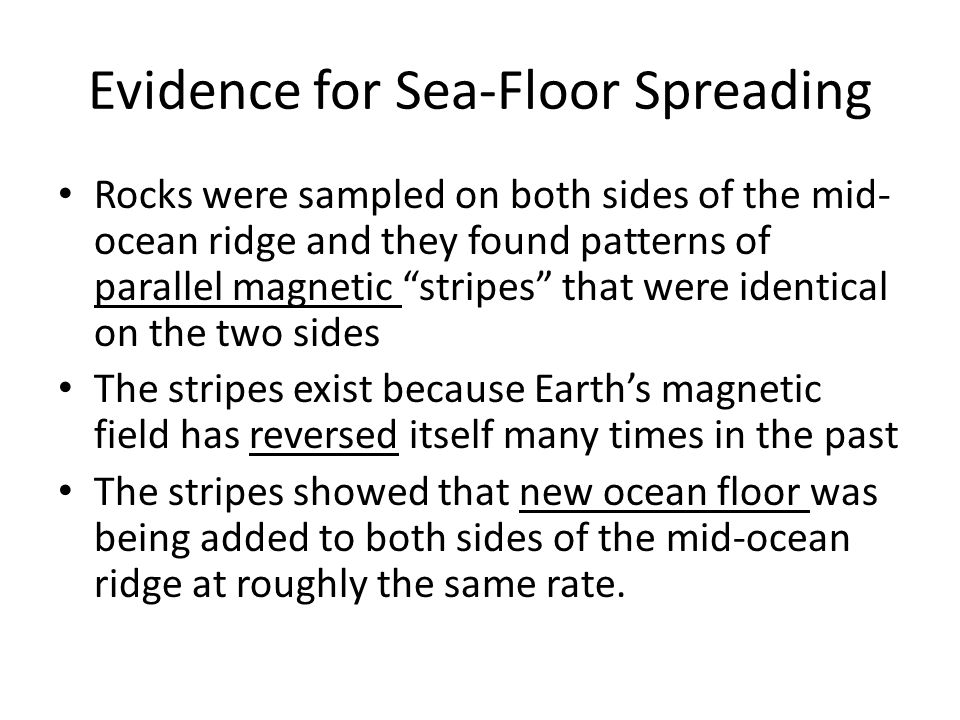 Plate tectonics earthquakes and volcanoes ppt video for Evidence for sea floor spreading has come from