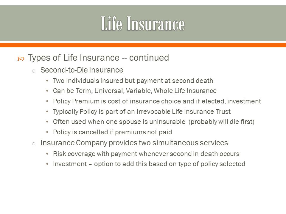Life Insurance Types of Life Insurance -- continued