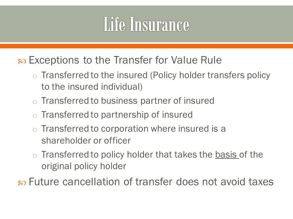 Life Insurance Exceptions to the Transfer for Value Rule