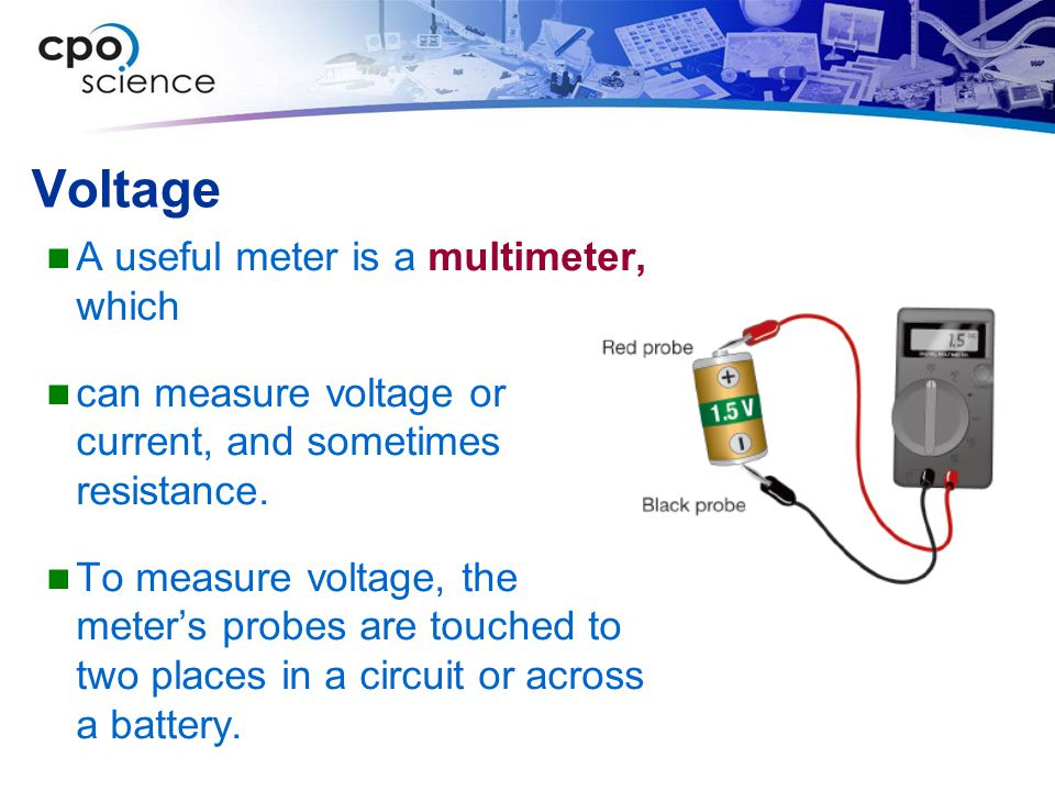 Voltage A useful meter is a multimeter, which