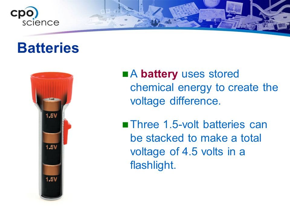 Batteries A battery uses stored chemical energy to create the voltage difference.