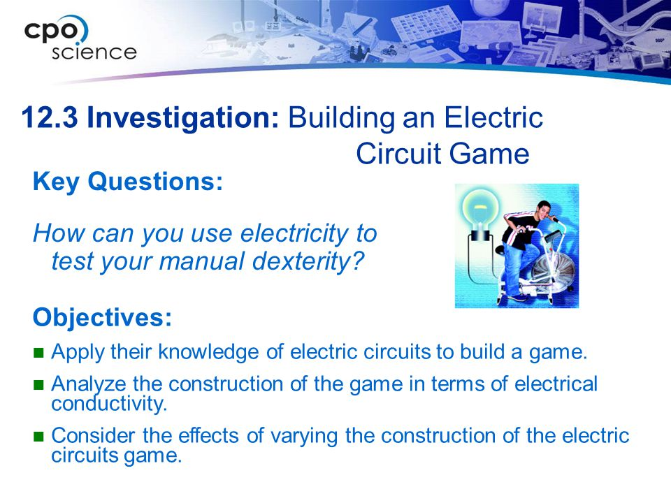 12.3 Investigation: Building an Electric Circuit Game