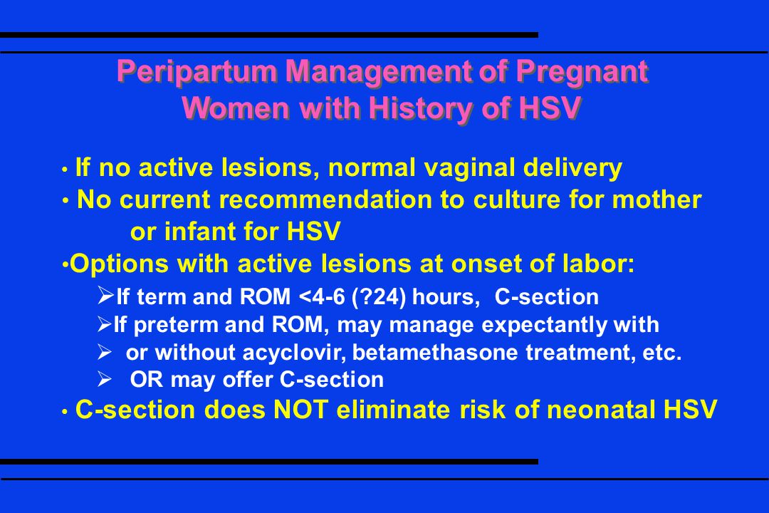 Peripartum Management of Pregnant Women with History of HSV