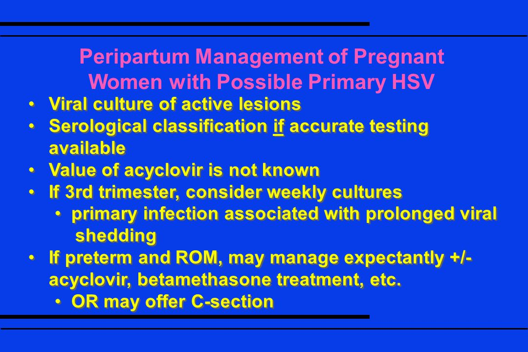 Peripartum Management of Pregnant Women with Possible Primary HSV