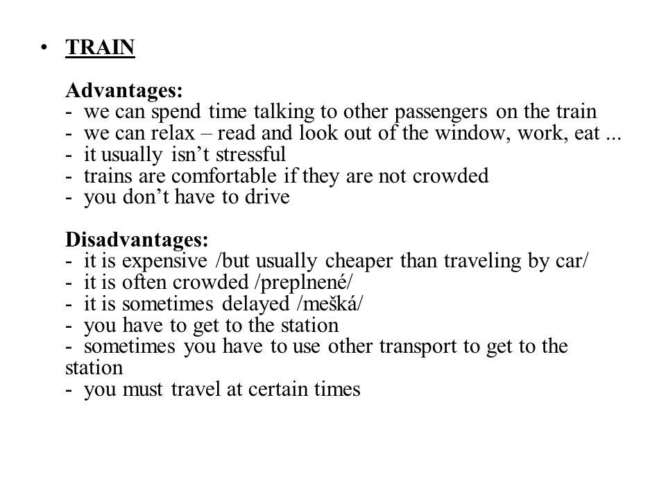 advantages and disadvantages traveling plane train and car Today we are going to share some pros and cons of travelling by car that might help you decide whether or not this is suitable for you  a better view is another great benefit of travelling by car when you travel by plane your view is limited and sometimes covered in cloud if you choose to see the world from a ship, all you will see is.