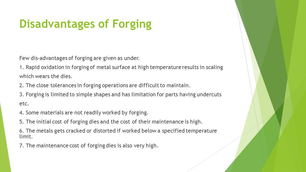 Disadvantages of Forging