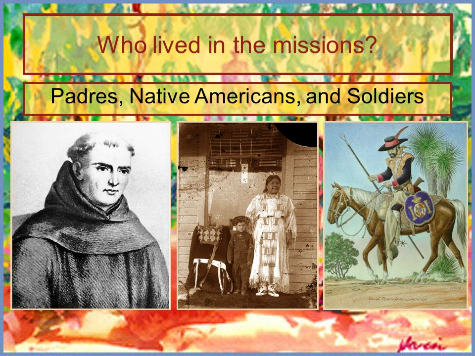 Who lived in the missions