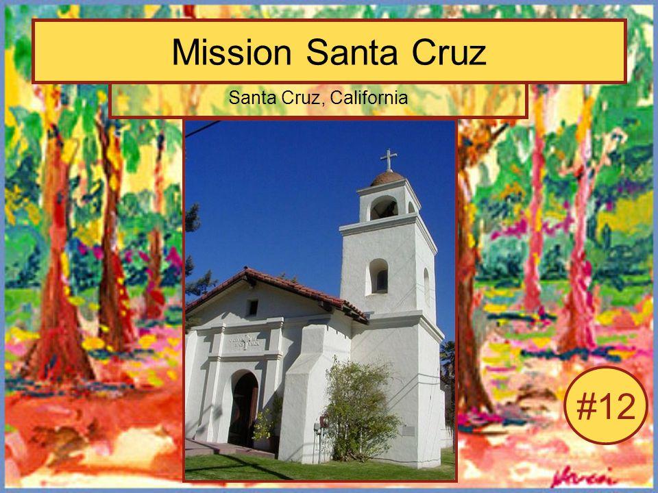 Mission Santa Cruz Santa Cruz, California #12