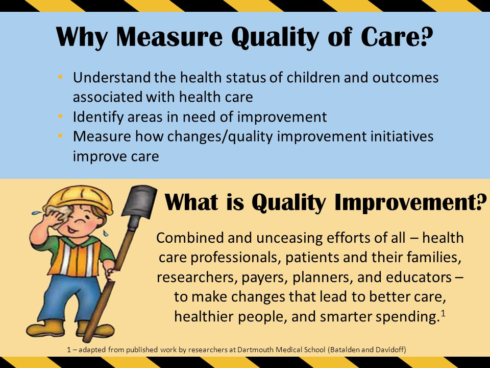 measuring the quality of health care What if we told you that process measures were comes to measuring healthcare outcomes—i'd choose receive the highest-quality care at the lowest.