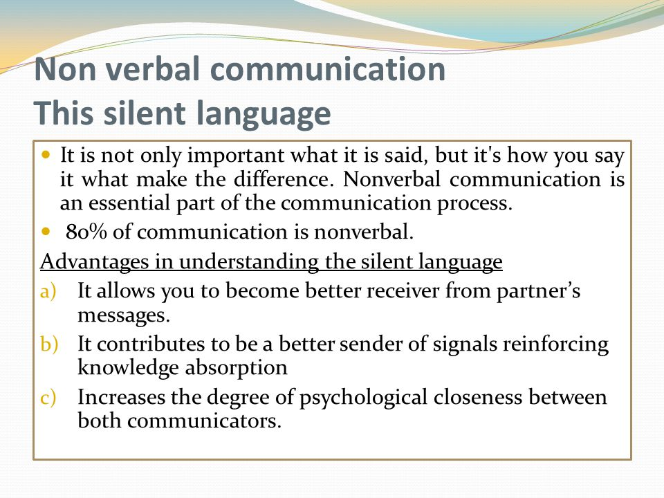 Non verbal communication This silent language