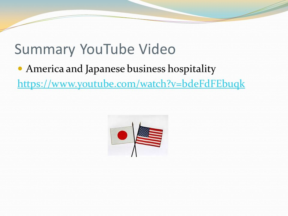 Summary YouTube Video America and Japanese business hospitality