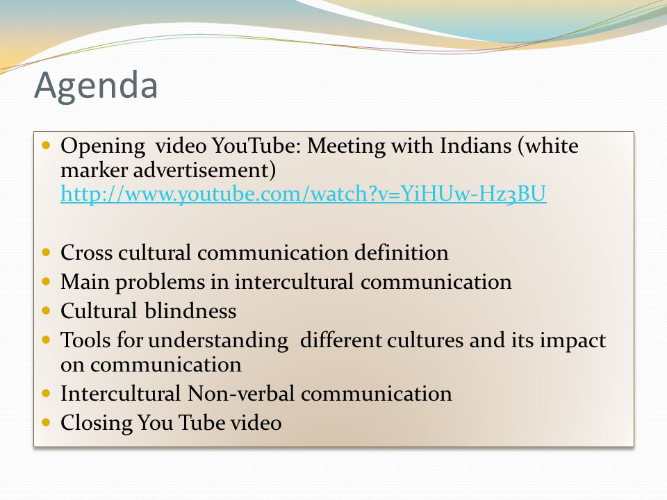 Agenda Opening video YouTube: Meeting with Indians (white marker advertisement) http://www.youtube.com/watch v=YiHUw-Hz3BU.