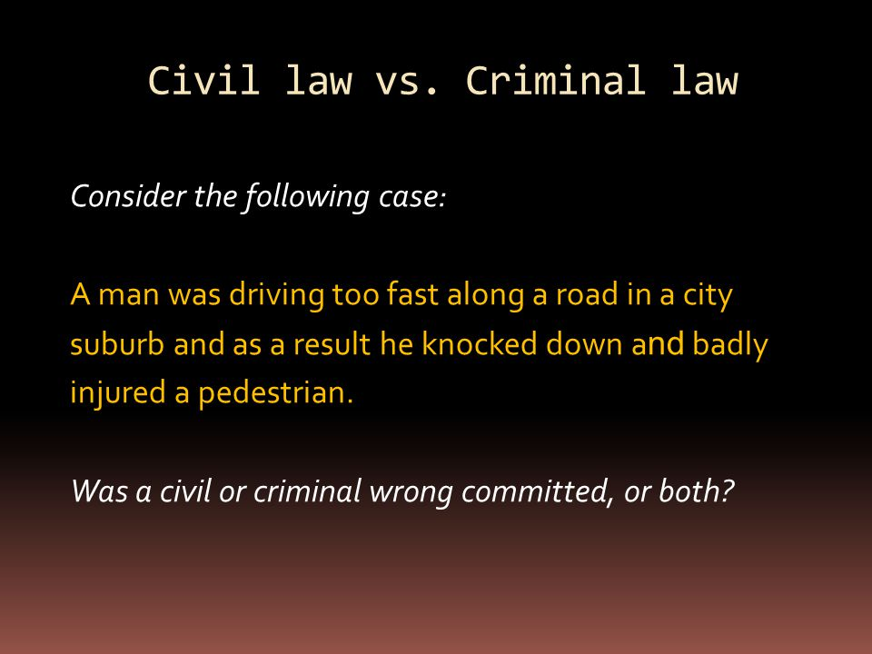 """civil law v criminal law One of the most general classifications divides law into civil and criminal a basic definition of civil law is """"the body of law 12 criminal law and criminal."""