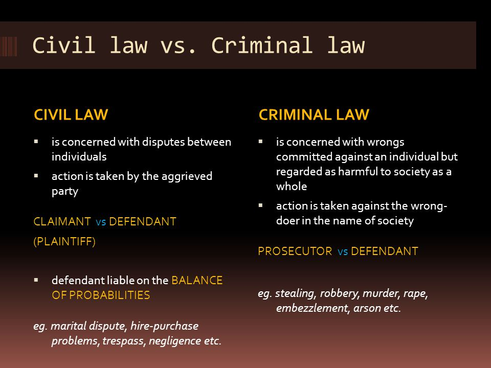 the difference between criminal law and civil law This is only a brief overview about the basic differences between tort law and criminal law  difference between civil and criminal law different branches of law.
