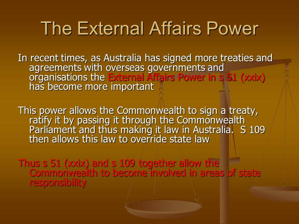 external affairs power Product description external affairs power and the tasmanian dam case in the 19 th century, the politicians from the parliaments of the six colonies gathered.
