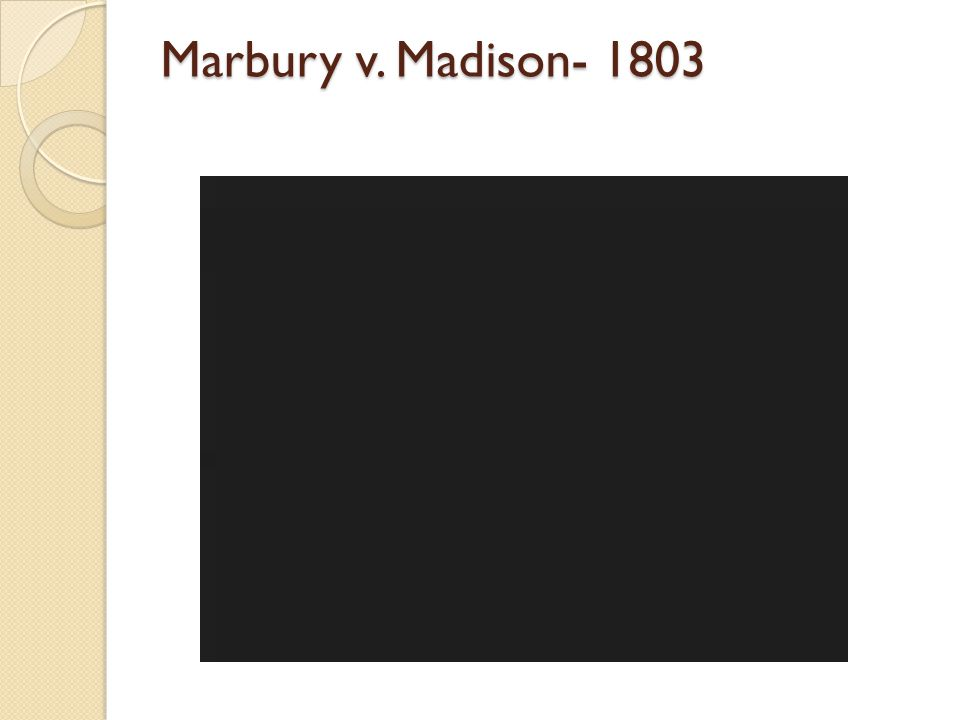 an overview of the landmark case of marbury versus madison in 1803 of the supreme court Marbury vs madison is discussed  judicial review  first-year law student and  is generally considered the greatest of all landmark cases  madison (1803.