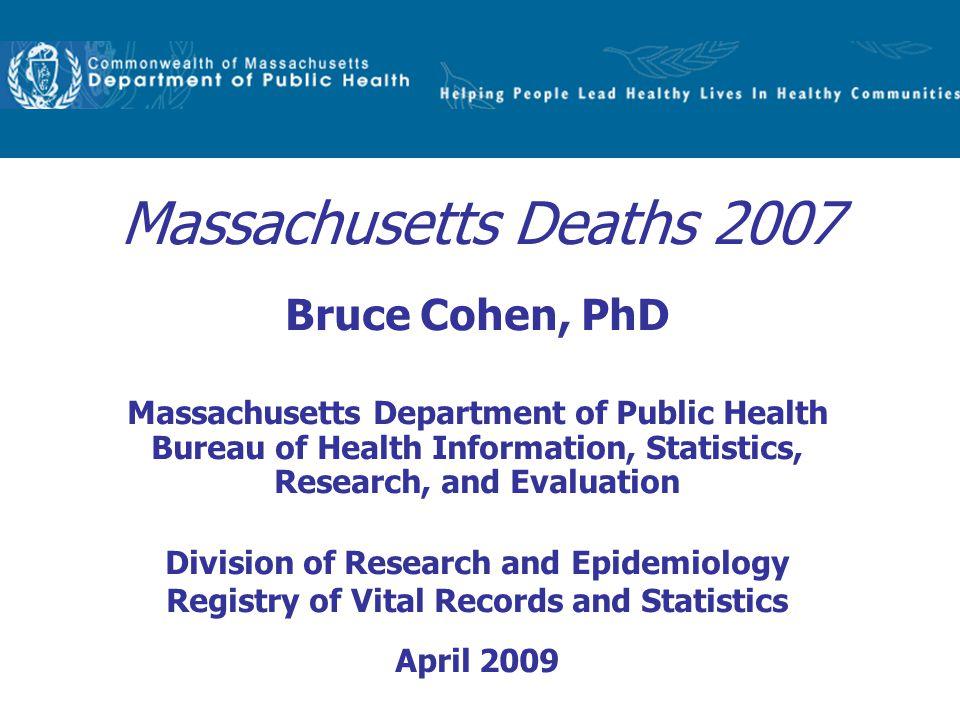 massachusetts deaths 2007 bruce cohen phd ppt download. Black Bedroom Furniture Sets. Home Design Ideas