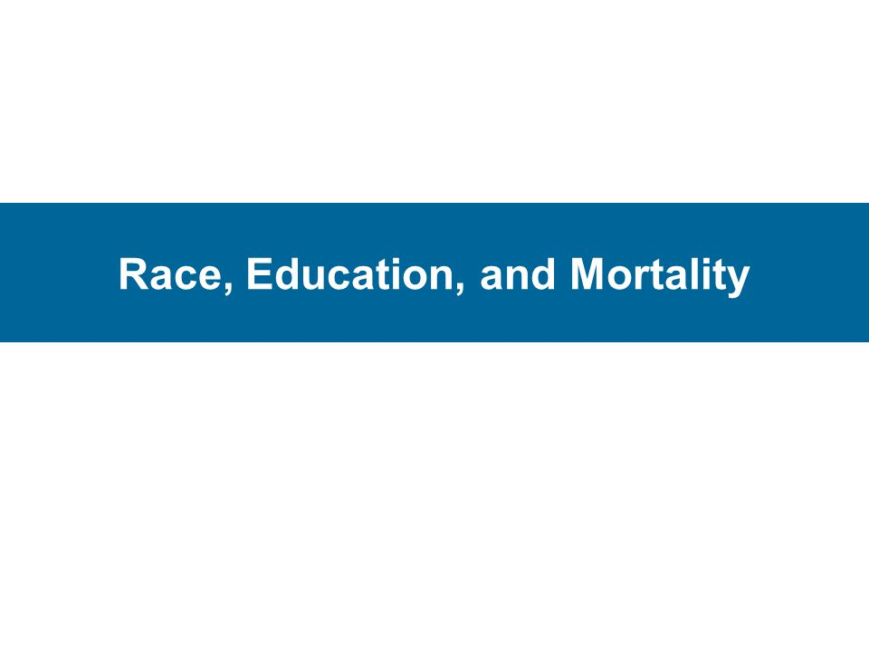 Race, Education, and Mortality