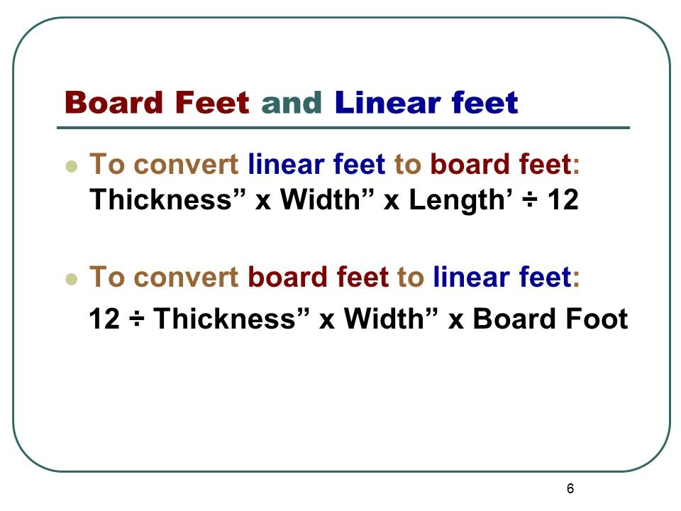Calculating board Feet linear feet square feet - ppt download