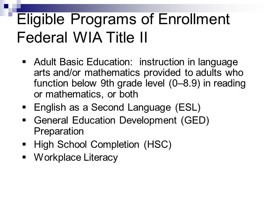Eligible Programs of Enrollment Federal WIA Title II