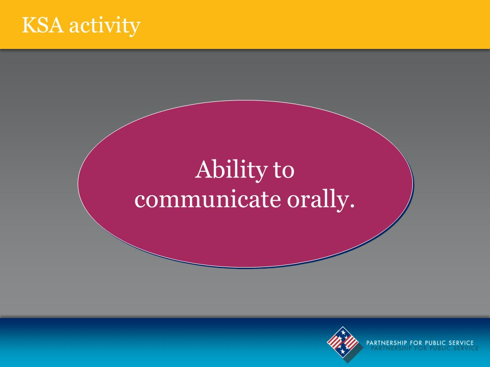 ksa ability to communicate effectively other than in writing 30082007  the purpose of this standard operating procedure  skill or ability than the full performance  ksa: ability to interpret and communicate technical.