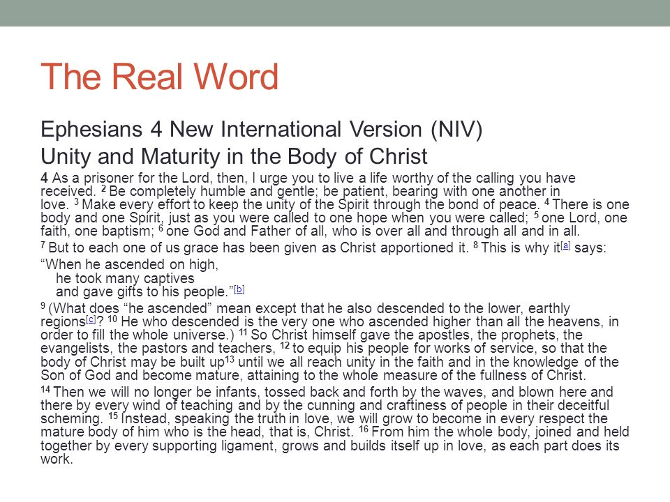 The Real Word Ephesians 4 New International Version (NIV)