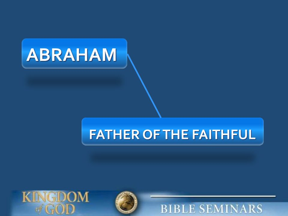 ABRAHAM FATHER OF THE FAITHFUL
