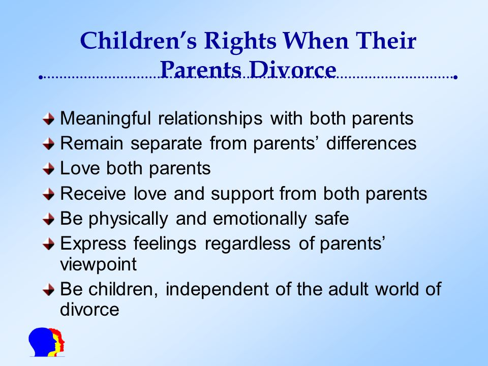 can children be ok after divorce Most kids will suffer for a short time after a marriage ends, but what  the child in  those cases, the child needs to know that behavior is not ok.